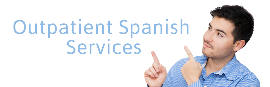 Servicios Ambulatorios Outpatient  / Spanish Services